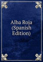 Alba Roja (Spanish Edition)