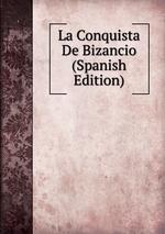 La Conquista De Bizancio (Spanish Edition)