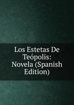 Los Estetas De Tepolis: Novela (Spanish Edition)