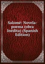 Salom: Novela-poema (obra Indita) (Spanish Edition)