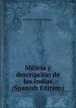 Milicia y descripcin de las Indias (Spanish Edition)