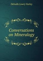 Conversations on Mineralogy