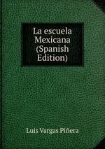 La escuela Mexicana (Spanish Edition)