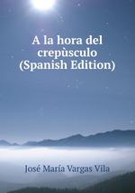 A la hora del crepsculo (Spanish Edition)