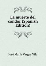 La muerte del cndor (Spanish Edition)