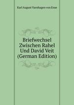 Briefwechsel Zwischen Rahel Und David Veit (German Edition)
