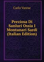 Preziosa Di Sanluri Ossia I Montanari Sardi (Italian Edition)