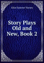 Story Plays Old and New, Book 2
