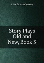 Story Plays Old and New, Book 3