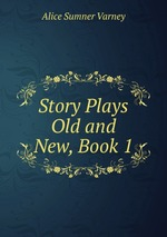 Story Plays Old and New, Book 1