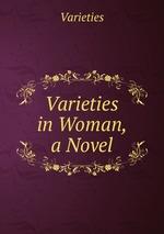 Varieties in Woman, a Novel
