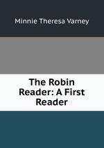 The Robin Reader: A First Reader