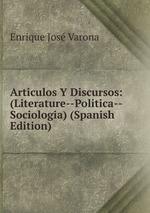 Articulos Y Discursos: (Literature--Politica--Sociologia) (Spanish Edition)
