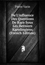 De L`influence Des Questions De Race Sous Les Derniers Karolingiens (French Edition)
