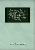 Sentences De M. Terentius Varron: Et Liste De Ses Ouvrages D`aprs Diffrents Manuscrits (French Edition)