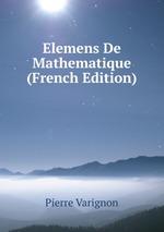 Elemens De Mathematique (French Edition)