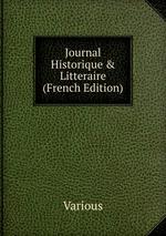 Journal Historique & Litteraire (French Edition)