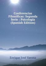 Conferencias Filosficas: Segunda Serie : Psicologa (Spanish Edition)