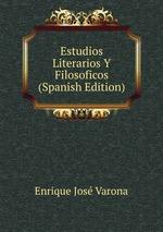 Estudios Literarios Y Filosoficos (Spanish Edition)
