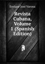 Revista Cubana, Volume 1 (Spanish Edition)