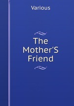 The Mother`S Friend