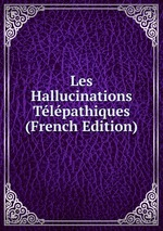 Les Hallucinations Tlpathiques (French Edition)