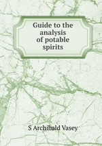 Guide to the analysis of potable spirits