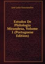 Estudos De Philologia Mirandesa, Volume 1 (Portuguese Edition)