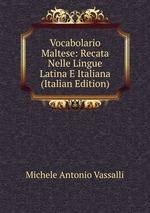 Vocabolario Maltese: Recata Nelle Lingue Latina E Italiana (Italian Edition)