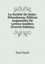 La Socit De Saint-Ptersbourg: dition Augmente De Lettres Indites (French Edition)