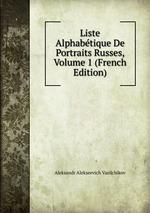 Liste Alphabtique De Portraits Russes, Volume 1 (French Edition)