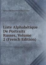 Liste Alphabtique De Portraits Russes, Volume 2 (French Edition)