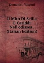 Il Mito Di Scilla E Cariddi Nell`odissea . (Italian Edition)