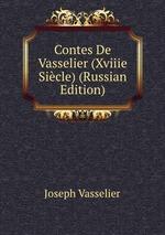 Contes De Vasselier (Xviiie Sicle) (Russian Edition)
