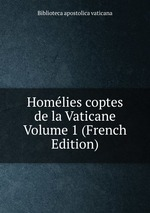Homlies coptes de la Vaticane Volume 1 (French Edition)