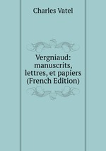 Vergniaud: manuscrits, lettres, et papiers (French Edition)