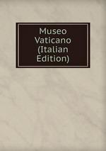 Museo Vaticano (Italian Edition)