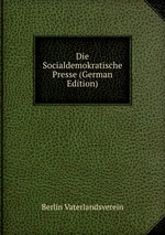 Die Socialdemokratische Presse (German Edition)