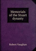 Memorials of the Stuart dynasty