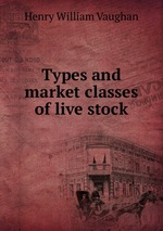 Types and market classes of live stock