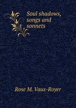 Soul shadows, songs and sonnets