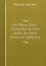 Un Beau Soir: Comdie En Un Acte, En Vers (French Edition)