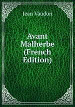 Avant Malherbe (French Edition)