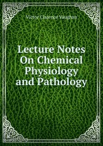 Lecture Notes On Chemical Physiology and Pathology