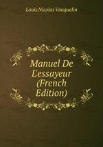 Manuel De L`essayeur (French Edition)