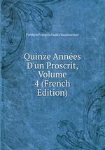 Quinze Annes D`un Proscrit, Volume 4 (French Edition)