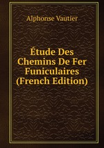 tude Des Chemins De Fer Funiculaires (French Edition)