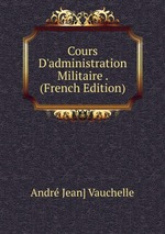 Cours D`administration Militaire . (French Edition)