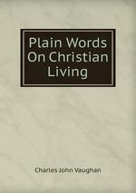 Plain Words On Christian Living