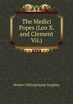 The Medici Popes (Leo X. and Clement Vii.)